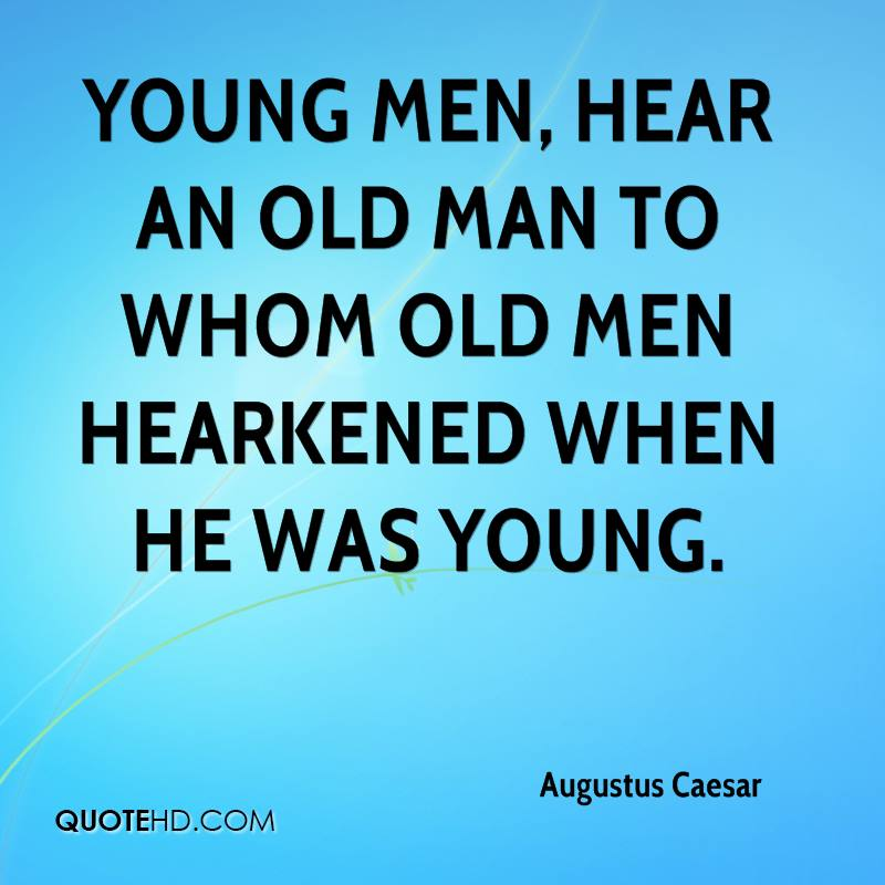 Old Fashioned Man Quotes: Quotes Young And Old. QuotesGram