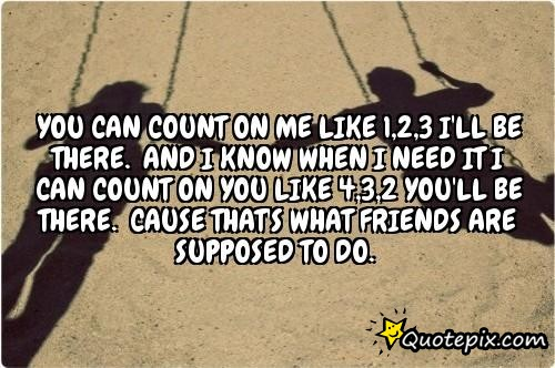 You Can Count On Me Quotes. QuotesGram