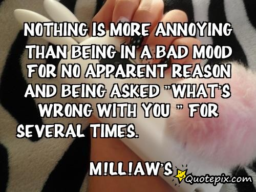 Quotes About Being In A Bad Mood For No Reason. QuotesGram
