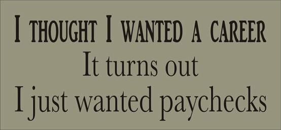 Quotes about Paycheck 153 quotes  Quote Master