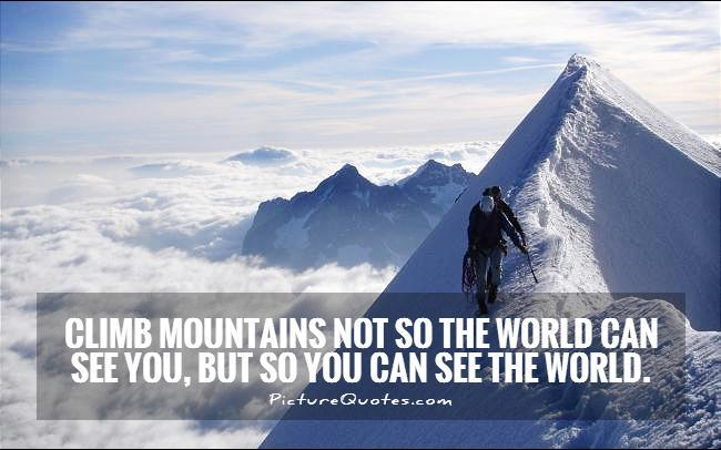 Inspirational Quotes About The Cruel World Quotesgram: Inspirational Mountain Quotes. QuotesGram