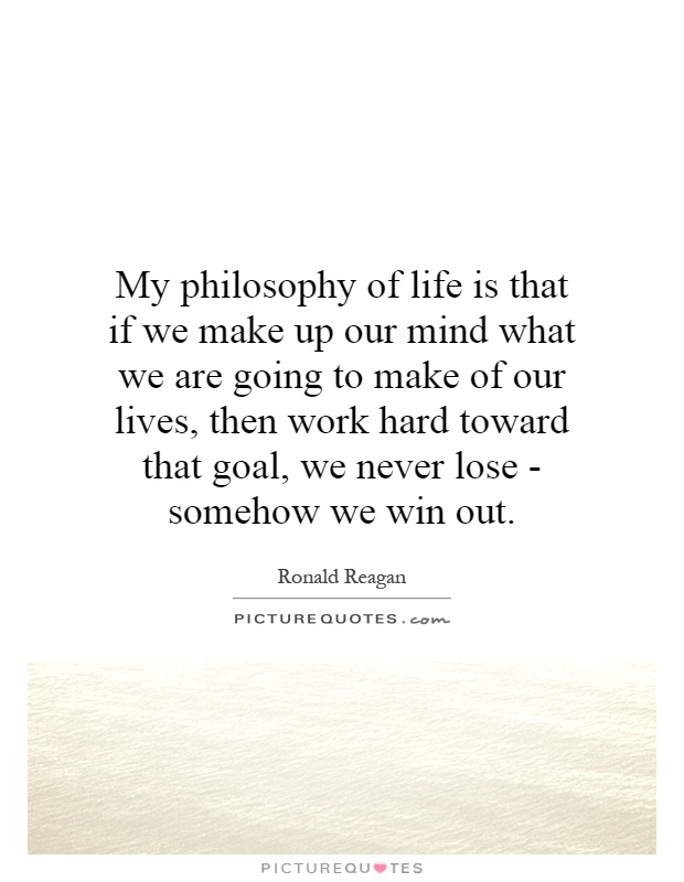 My Philosophy Of Life Quotes. QuotesGram