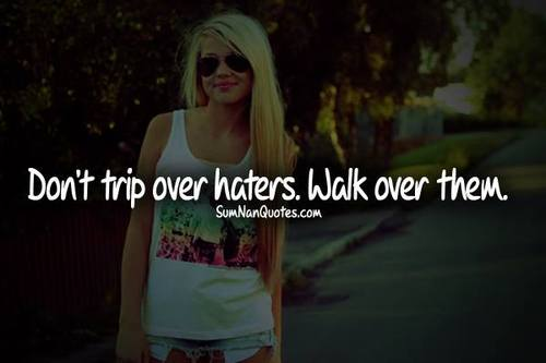 Quotes About Haters For Girls. QuotesGram