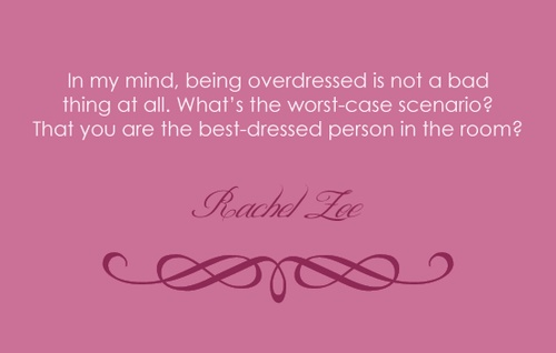 Rachel Zoe Quotes About Accessories. QuotesGram