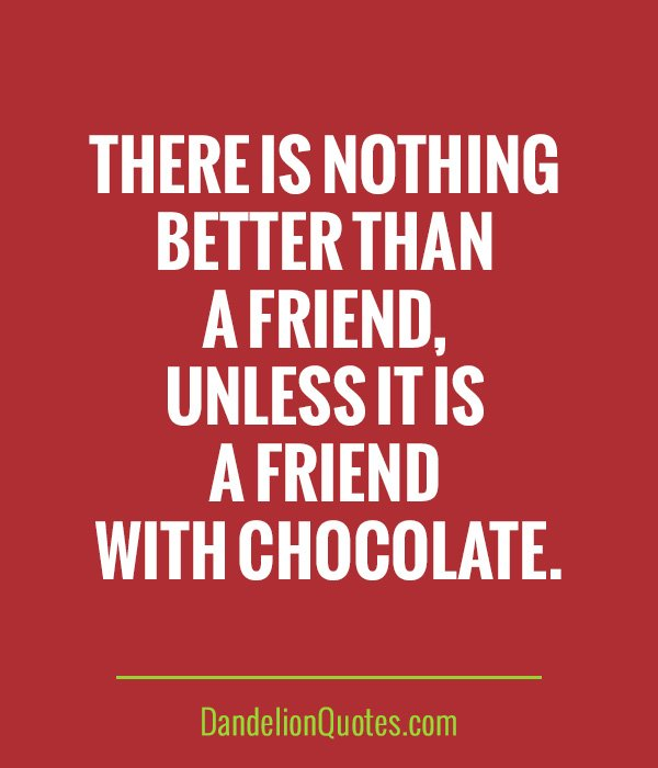 Quotes About Friendship: Quotes About Friendship And Chocolate. QuotesGram