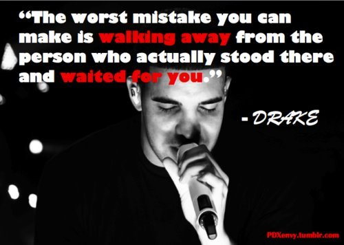 Drake Quote The Worse Feeling Is When Someone Makes You: Drake Quotes About Mistakes. QuotesGram