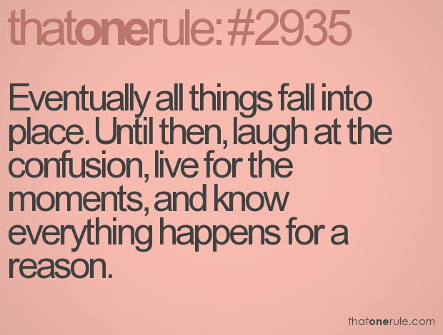 Things Will Fall Into Place Quotes. QuotesGram