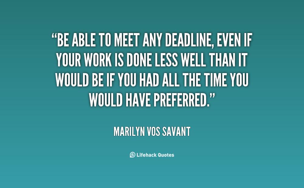 please meet the deadline