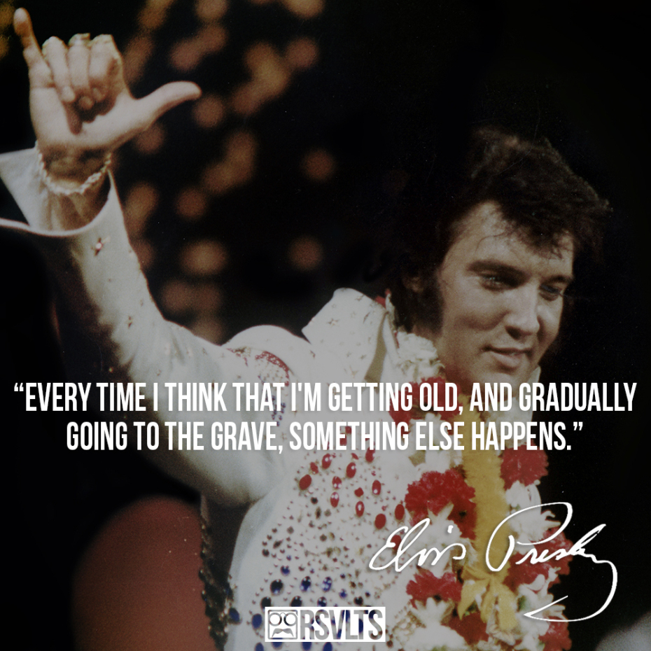 Elvis Presley Most Famous Quotes. QuotesGram