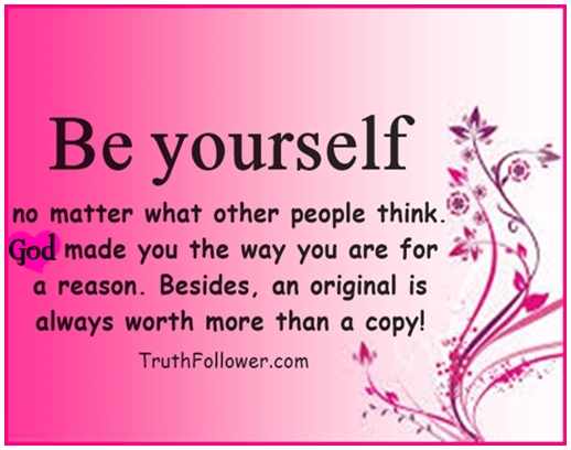 Beautiful Quotes About Being Yourself Quotesgram
