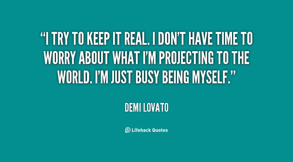 Quote Demi Lovato Real Dont Forget