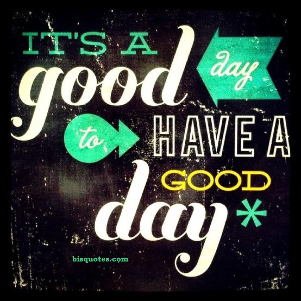 Good Morning Have A Great Day At Work : Have a good day at work quotes quotesgram