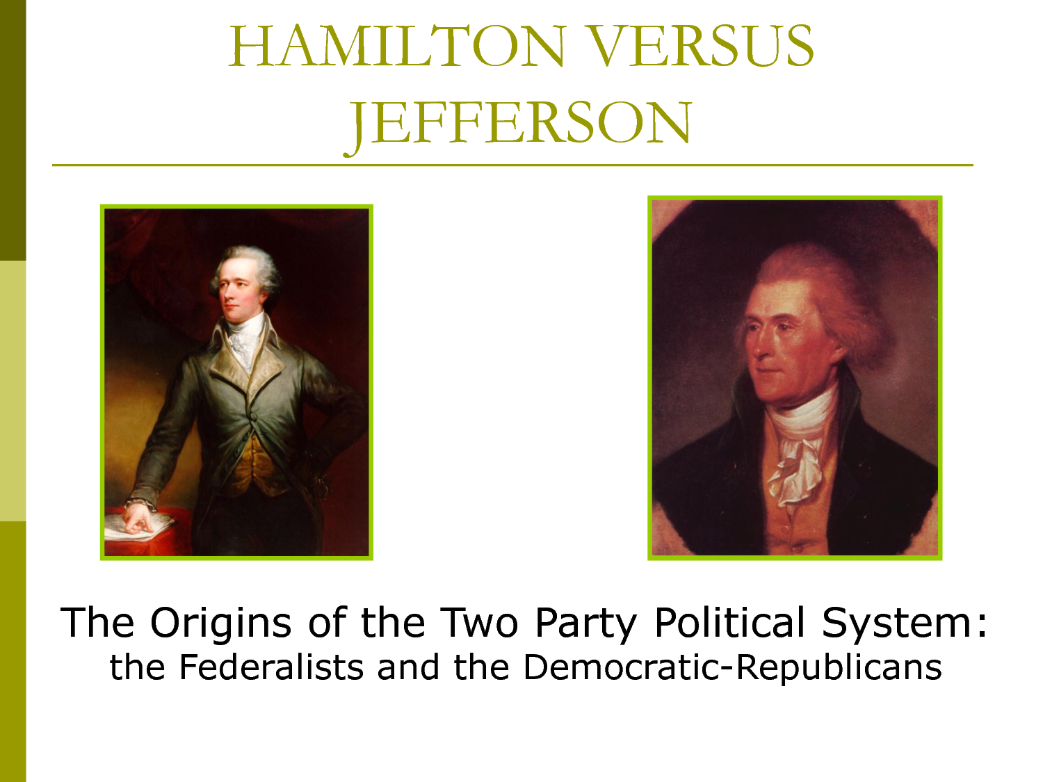 federalist party The federalist party of the united states was opposed by the democratic-republicans, including powerful figures such as thomas jefferson.