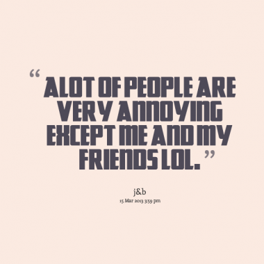 Annoying People Quotes And Sayings. QuotesGram