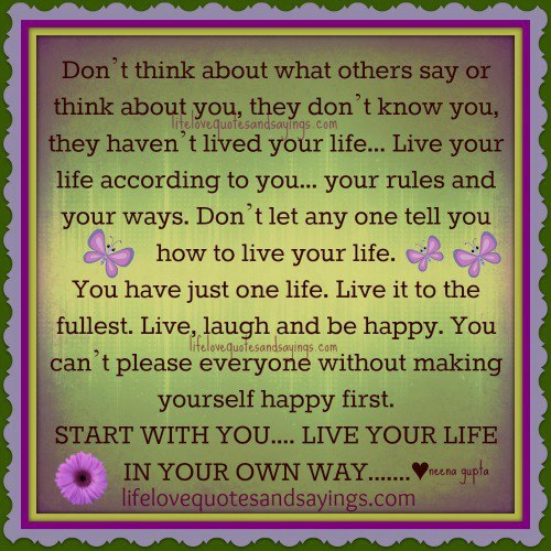 Love Quotes About Life: Quotes About Living Your Life To The Fullest. QuotesGram