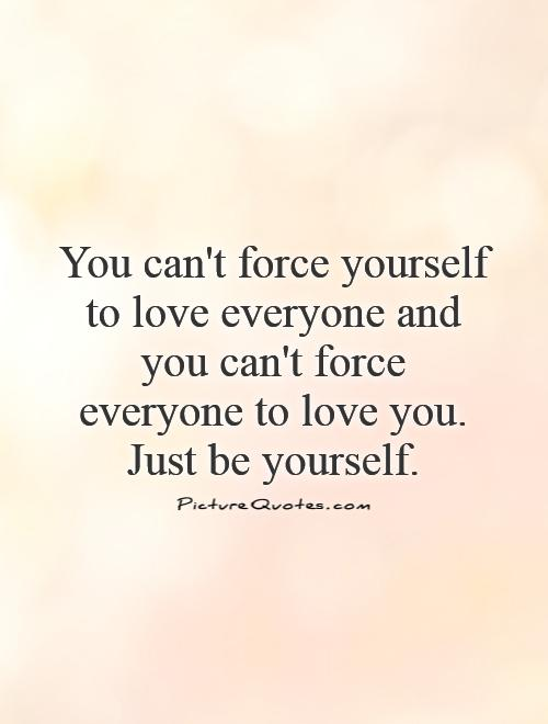 cant force love quotes quotesgram