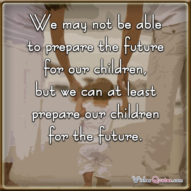 Inspirational Quotes For Children From Parents: Inspirational Quotes For Parents. QuotesGram
