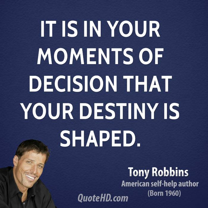 Anthony Robbins Quotes: Tony Robbins Quotes On Decisions. QuotesGram