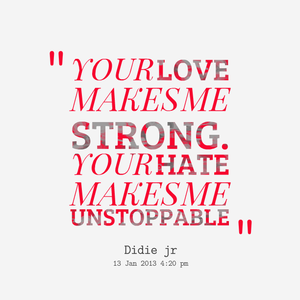 Quotes About Love: Make Me Strong Quotes. QuotesGram