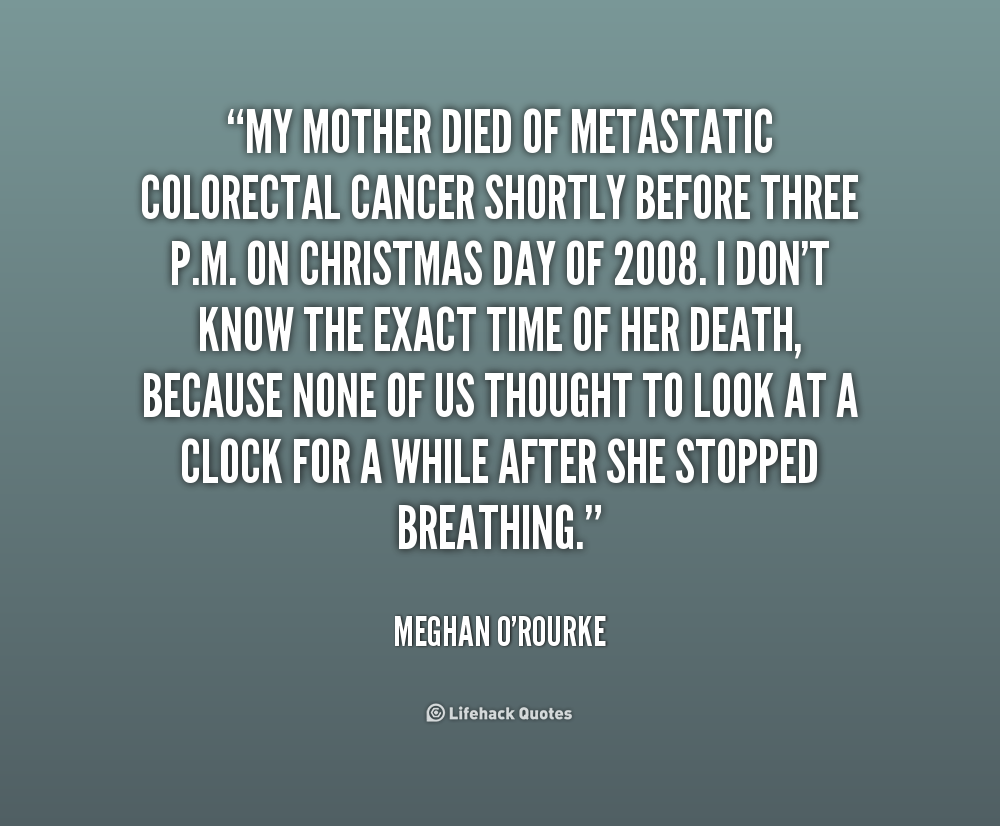 my mom died from cancer Im 15 years old and my mom just died from lung cancer and i beat myself up everyday because of it i feel like i couldve been a better daughter or i couldve helped more so she wouldnt haave.