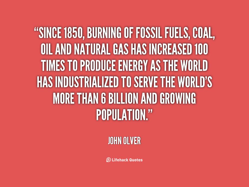 John Olver Fossil Fuels Quotes Quotesgram