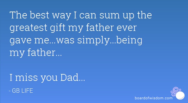 I Miss My Father He Died Quotes: Missing My Dad Quotes. QuotesGram