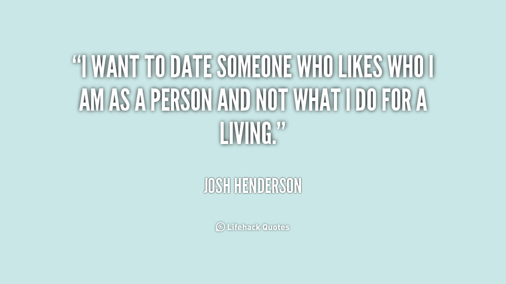 Wanting To Be With Someone Quotes Quotesgram: Date Someone Quotes. QuotesGram