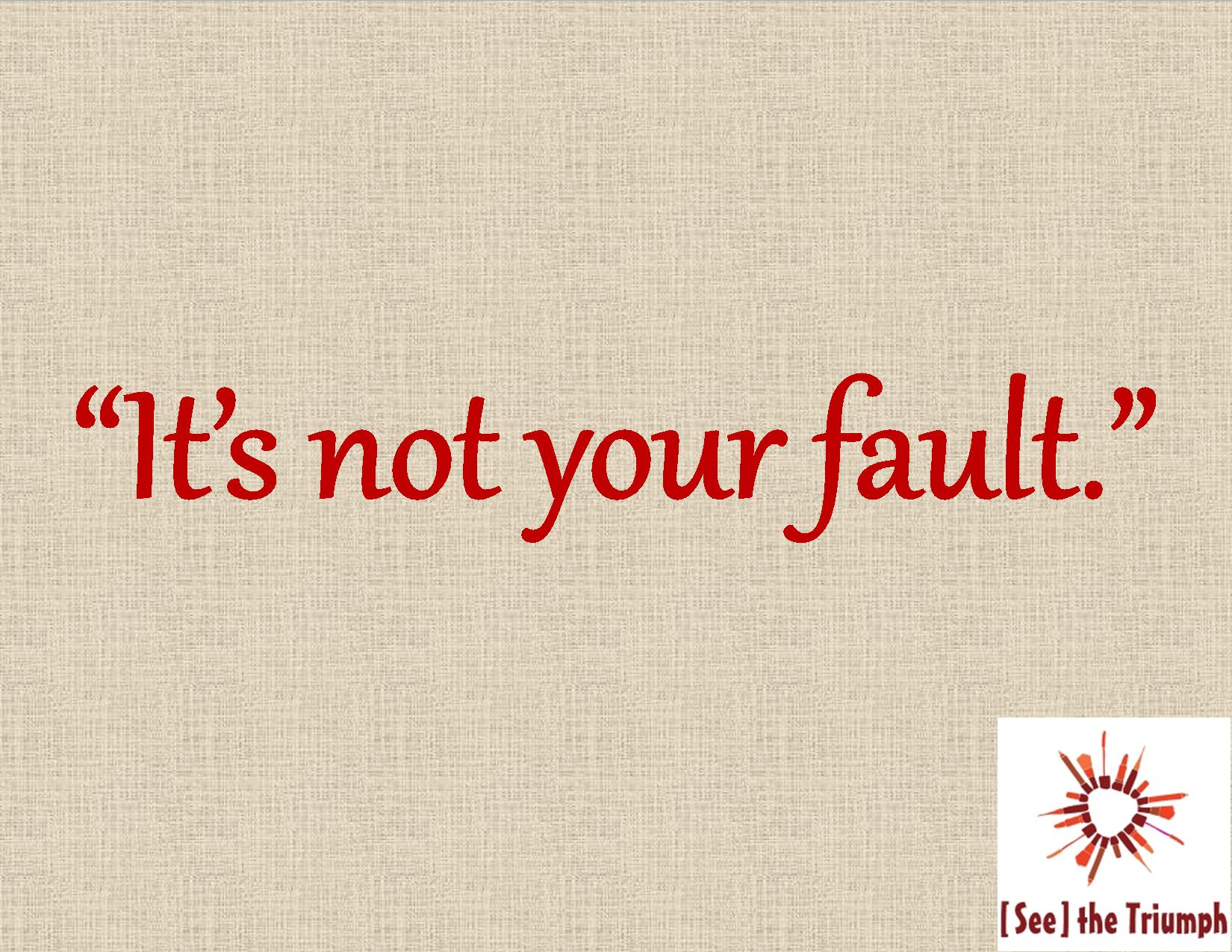 Its Your Fault Quotes. QuotesGram