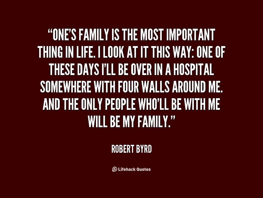 The Most Important Thing In Life Will Always Be Family: Quotes About Family History Importance. QuotesGram