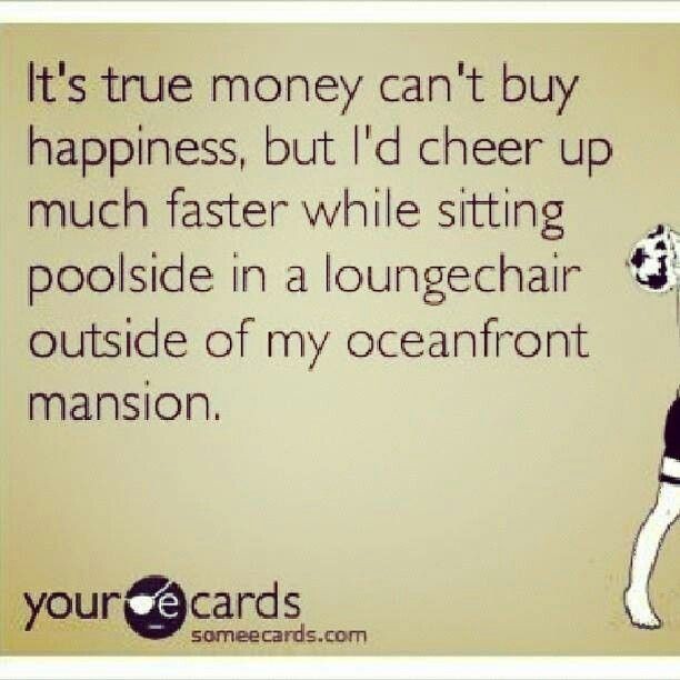 Quotes About Money Not Buying Happiness: Quotes Happiness Money Can Buy For. QuotesGram