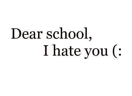 I Hate School Quotes Funny. QuotesGram -  9.1KB