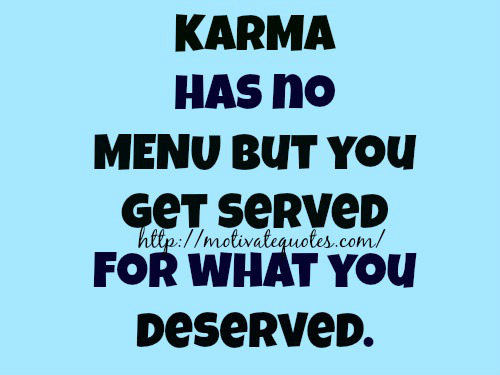 Karma Quotes Sayings: Inspirational Quotes Karma. QuotesGram