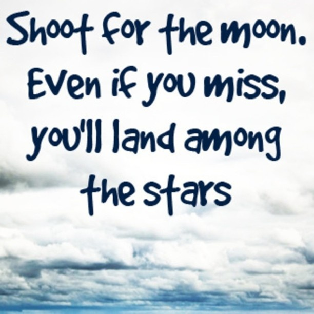 Inspirational Quotes On Pinterest: Shoot For The Moon Quotes And Sayings. QuotesGram