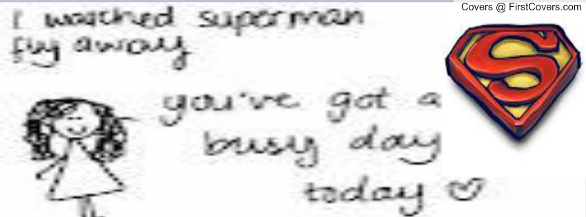 You Are My Superman Quotes. QuotesGram