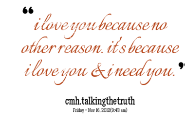 I Love You Quotes Because : -5292-i-love-you-because-no-other-reason-its-because-i-love-you ...