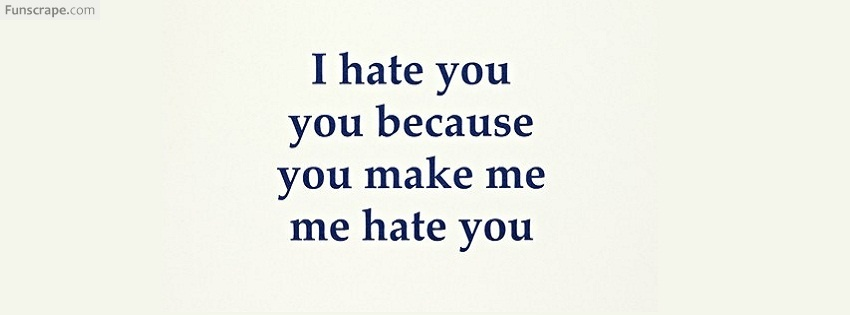 I Really Hate You Quotes. QuotesGram