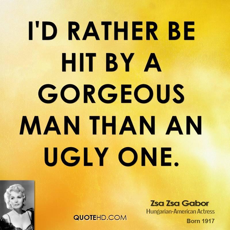 Zsa Zsa Gabor Quotes: Gorgeous Men Quotes. QuotesGram