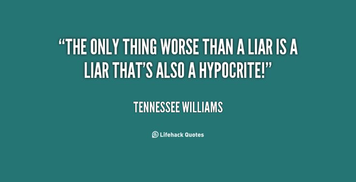 Quotes About Liars And Hypocrites. QuotesGram