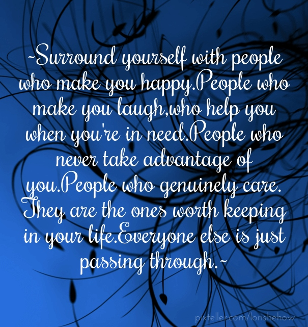 Quotes About That One Person That Makes You Happy: Surround With People That Makes You Happy Quotes. QuotesGram