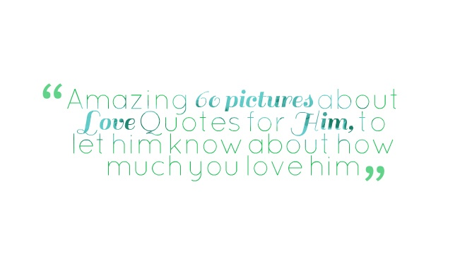 I Love You Quotes: How Much I Love You Quotes For Him. QuotesGram
