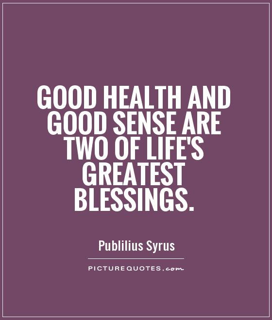 Motivational Inspirational Quotes: Health Blessings Quotes. QuotesGram