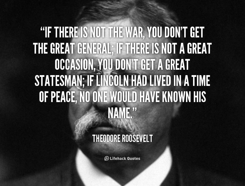 Theodore Roosevelt Quotes On Change Quotesgram