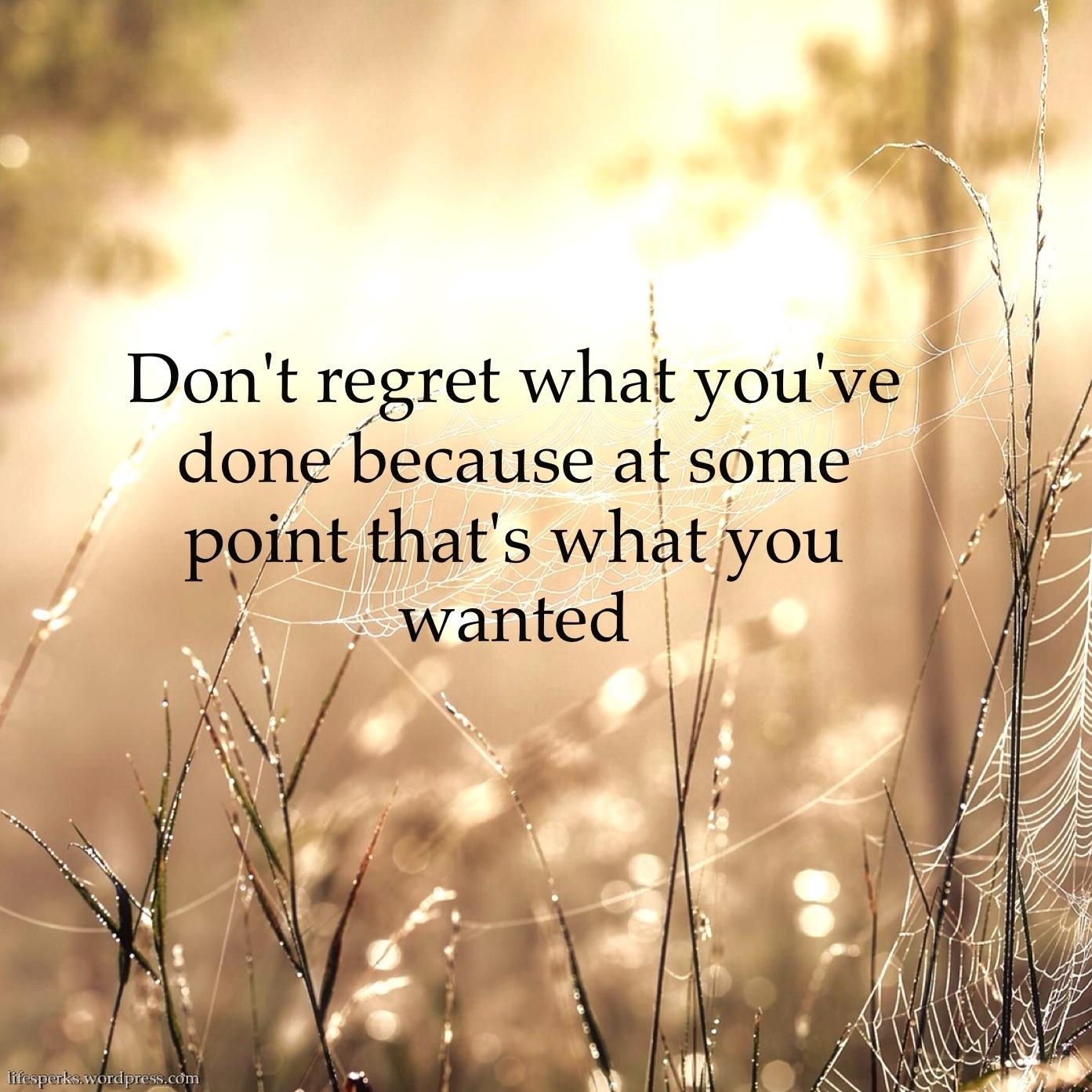 I Regret Tattoo Quotes Quotesgram: Quotes Do Not Regret. QuotesGram