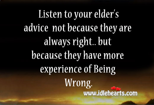 Quotes About Listening To Elders. QuotesGram