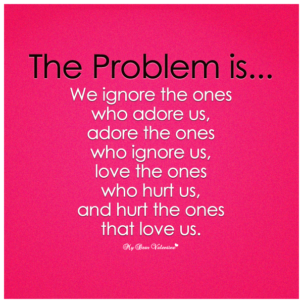 Quotes About Hurting The Ones We Love: Quotes About Ignoring A Problem. QuotesGram
