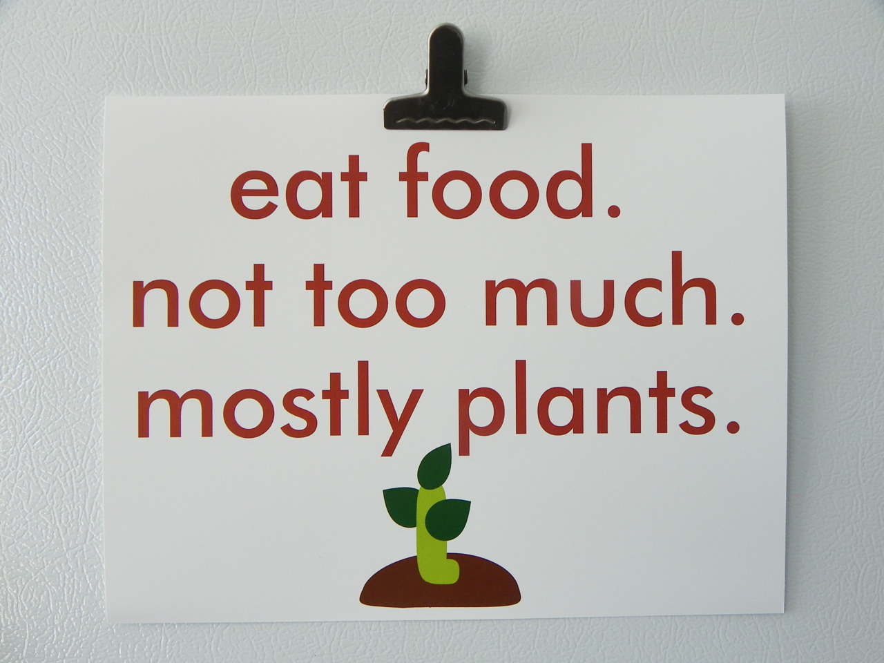 Eat Food Not Much Mostly Plants
