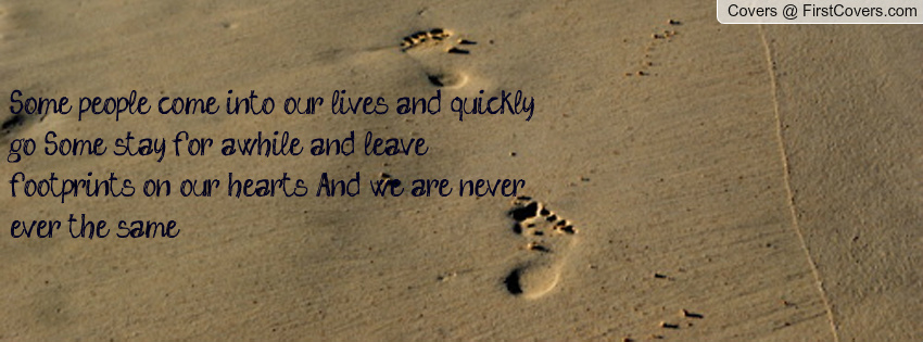 Friends Come And Go Quotes Footprints: People Come Into Our Lives Quotes. QuotesGram