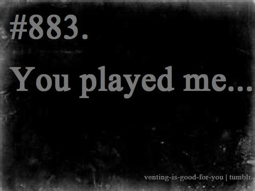 A Fool Being Played Quotes. QuotesGram