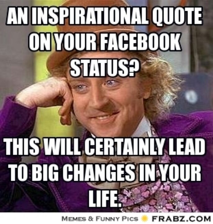 Inspirational Quotes Funny Memes: Willy Wonka Quotes About Facebook. QuotesGram