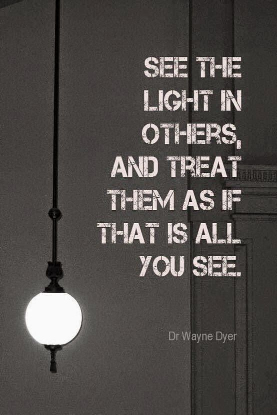 Wayne Dyer See the Light in Others